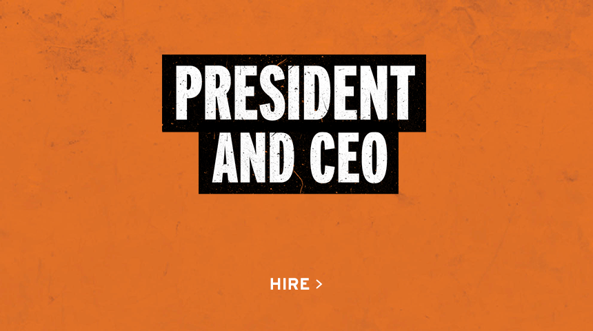 President and CEO | Hire